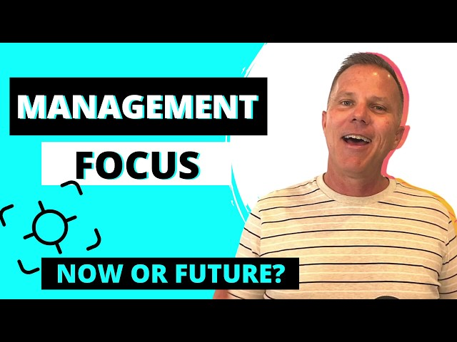 Episode 7 | Management Focus: Now or Later? | Leadership in a Nutshell