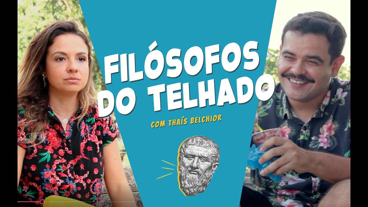 FILÓSOFOS DE TELHADO COM THAÍS BELCHIOR