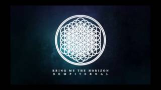 Bring Me The Horizon- 07 And The Snakes Start To Sing- Sempiternal