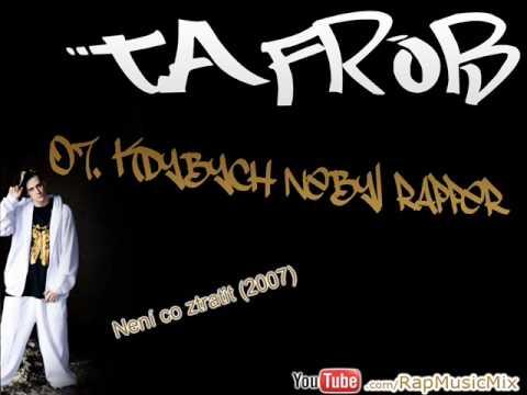 Tafrob   Kdybych nebyl rapper Není co ztratit 07