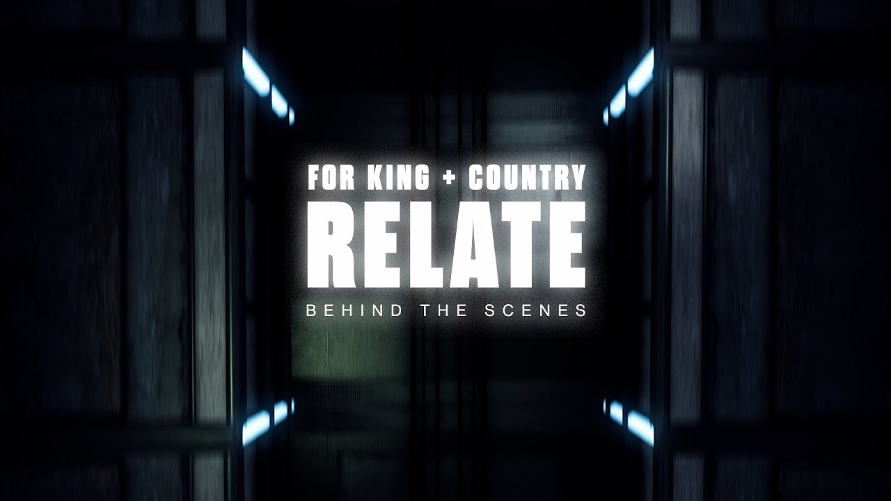 for KING & COUNTRY | RELATE - Behind The Scenes