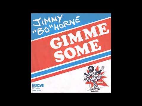 Jimmy Bo Horne    Gimme Some!!