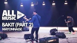 MAYONNAISE - Bakit Part 2 (MYX Live! Performance)