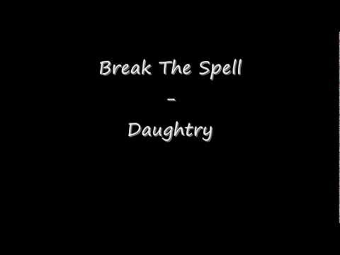 Break The Spell - Daughtry ( Lyrics )