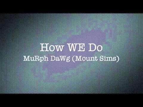how we do remixmurph dawg mount sims