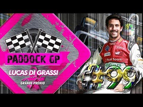 Paddock GP #99 com Lucas di Grassi