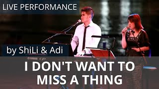 ShiLi & Adi - I Don't Want To Miss A Thing