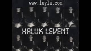Haluk Levent - Leyla (Leyla)