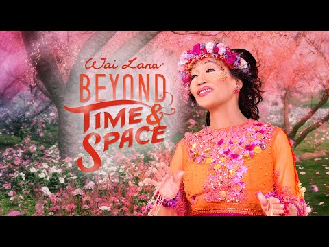 Beyond Time & Space by Wai Lana (Official Music Video)