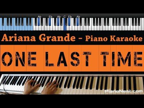 Ariana Grande - One Last Time - LOWER Key (Piano Karaoke / Sing Along)