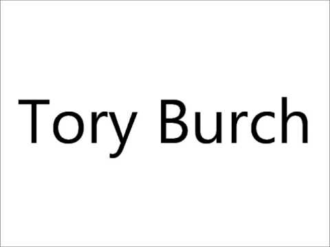 How to Pronounce Tory Burch