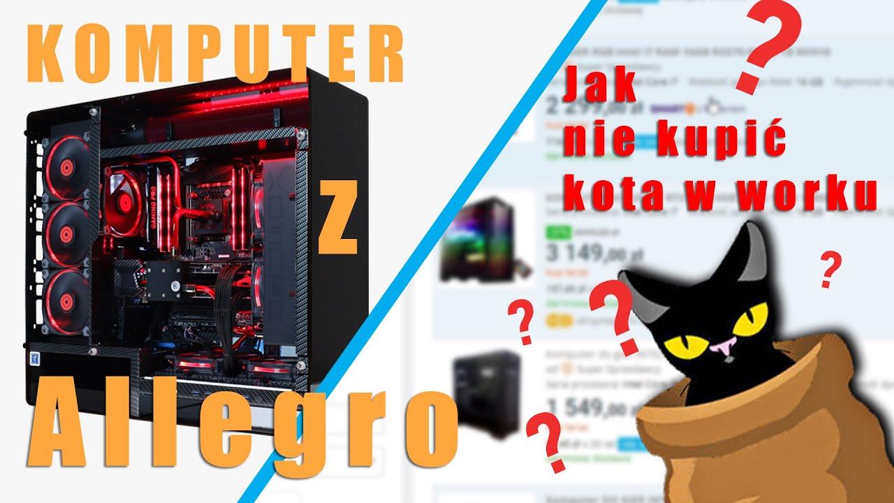 Komputer Do Gier Z Allegro Co Probuja Nam Wcisnac Sprzedawcy Youtube