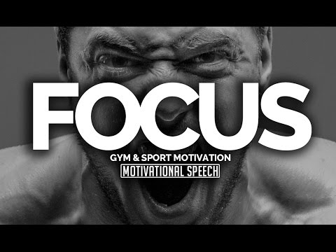 FOCUS – Gym Motivation – Epic Motivational Speech