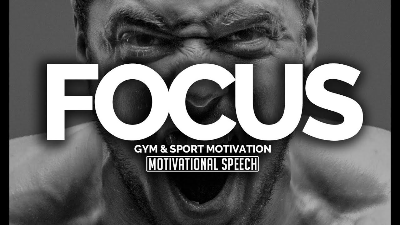 FOCUS - Gym Motivation - Epic Motivational Speech - YouTube