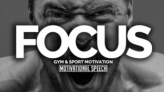 FOCUS - Gym Motivation - Epic Motivational Speech