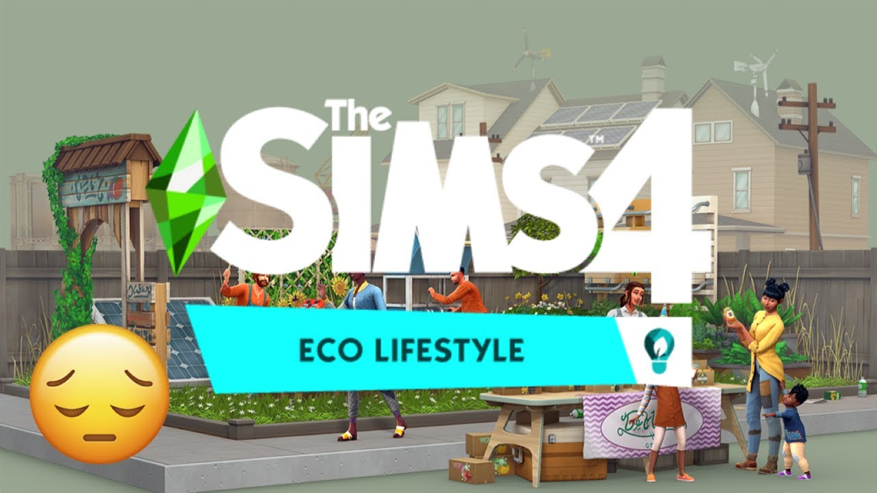 Lets Talk About The Sims 4 Eco Lifestyle Expansion Pack | My Thoughts & Opinions