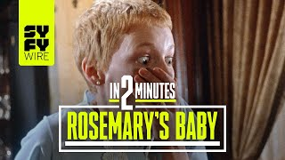 Rosemary's Baby In 2 Minutes | SYFY WIRE