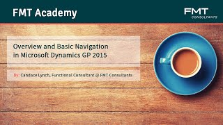 Tutorial: Overview and Basic Navigation in Microsoft Dynamics GP 2015