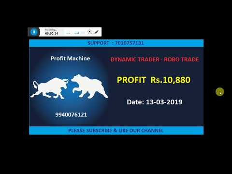 LIVE  ROBO TRADING.  PROFIT  Rs.10,888  On 13-03-2019