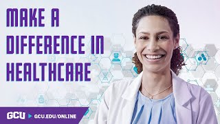 Make a Difference in Healthcare | GCU