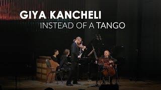 Giya Kancheli - Instead of a Tango Resimi
