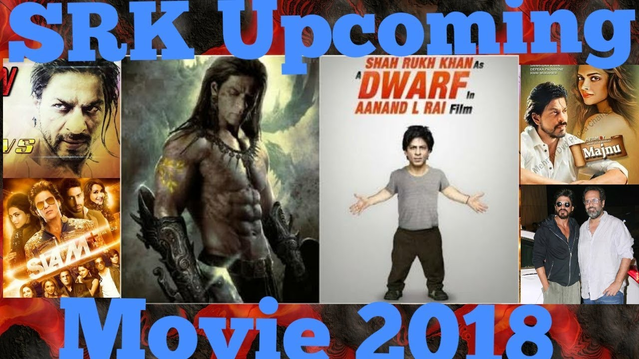 New Shahrukh Khan (Srk) Upcoming Movies List 2018,-2019 ...