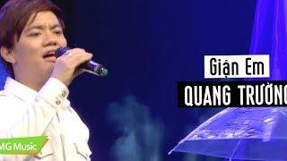 Giận Em | QUANG TRƯỜNG | MUSIC VIDEO OFFICIAL