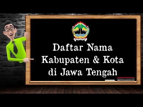 Daftar Nama Kabupaten & Kota Di Jawa Tengah