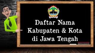 Download Video Daftar Nama Kabupaten & Kota di Jawa Tengah MP3 3GP MP4