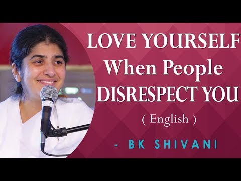 LOVE YOURSELF When People DISRESPECT YOU: BK Shivani at Anubhuti Retreat Center, California