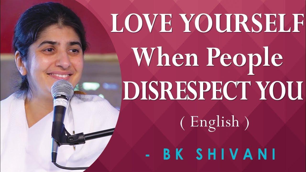 LOVE YOURSELF When People DISRESPECT YOU: Part 3: BK Shivani at Novato, California (English)