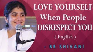 LOVE YOURSELF When People DISRESPECT YOU: BK Shivani at Novata, California (English)
