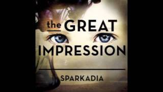 The Great Impression - Sparkadia
