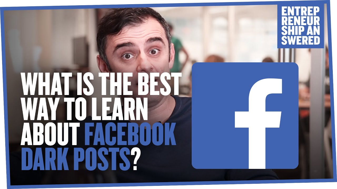 What is the Best Way to Learn About Facebook Dark Posts?