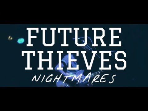 "Future Thieves - ""Nightmares"" Live From The High Watt"
