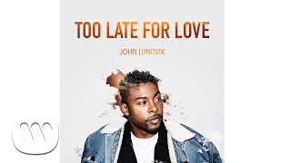 John Lundvik - Too Late For Love (Official Audio)