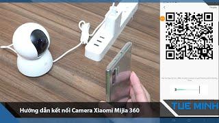 Hướng dẫn kết nối Camera giám sát wifi Xiaomi Mi Home Security 360 1080p hàng phân phối chính hãng