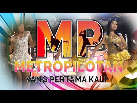 YANG PERTAMA KALI - MP Metropolitan - HOUSE MUSIC