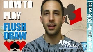 How to Play a Flush Draw in No Limit Holdem - █-█otD 26