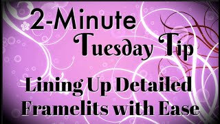 Simply Simple 2-MINUTE TUESDAY TIP - Lining Up Detailed Framelits with Ease by Connie Stewart