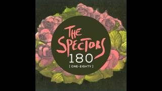 The Spectors - One-Eighty [official audio track]