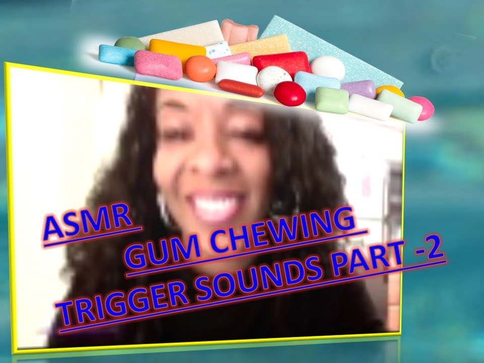 ASMR - MISOPHONIA TEST GUM CHEWING TRIGGER SOUNDS PART 1 ...