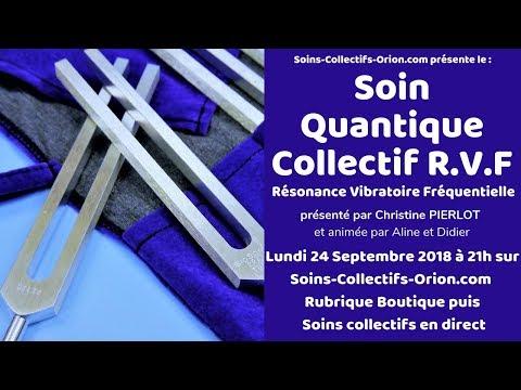 [BANDE ANNONCE] Soin Quantique Collectif R.V.F avec Christine PIERLOT le 24/09/2018 à 21h