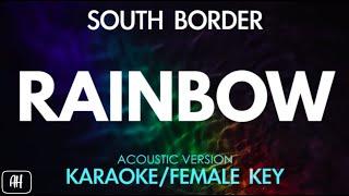 South Border - Rainbow (Karaoke/Acoustic Instrumental) [Female Key]