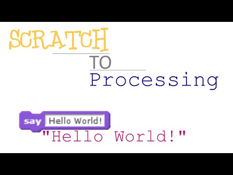 Scratch to Processing EP:1 - Hello World