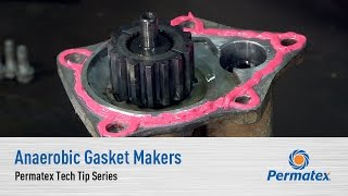Anaerobic Gasket Makers: Permatex Tech Tip Series