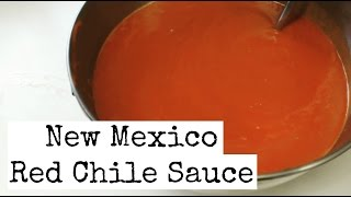 Authentic New Mexico Red Chile Sauce Recipe