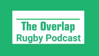Northampton v Leinster, Munster v Sarries- European Double Headers! | The Overlap Rugby Podcast #75