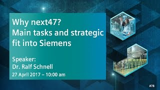 Why next47, main tasks and strategic fit into Siemens | 27 April 2017 - 10:00 am