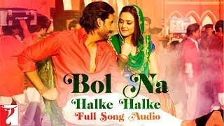 Bol Na Halke Halke - Full Song Audio | Jhoom Barabar Jhoom | Rahat Fateh Ali Khan | Mahalaxmi Iyer